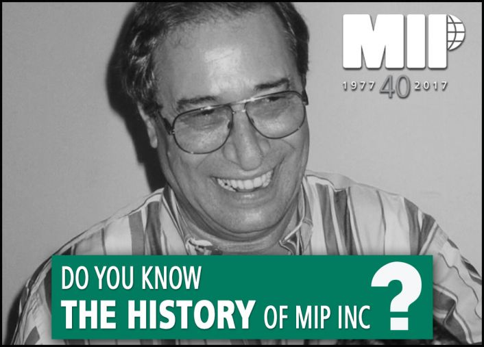 THE 40 YEAR JOURNEY OF MIP INC.